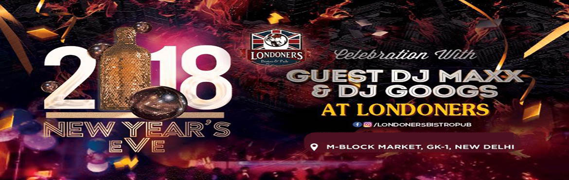 Book Online Tickets for NYC 2018 CELEBRATIONS @ LONDONERS BISTRO, New Delhi.  Londoners Bistro & Pub presents New Year\'s Eve with a promise to make it one of the most memorable evening of your life. Come and celebrate New Year Party with your family & loved ones at Londoners with highly energetic DJ Maxx &a