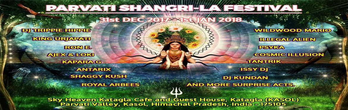 "Book Online Tickets for Parvati Shangri-la Festival 31 Dec New Y, Kullu.  ●●●●●●●●●●•٠•●ૐ●•٠• ●●●●●●●●●●.•°*""˜˜""°•. PARVATI SHANGRI-LA FESTIVAL.•°""˜˜˙(31DEC 2018) After the hi"