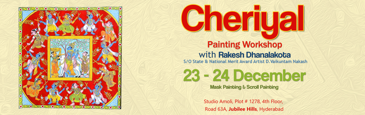 Book Online Tickets for Cheriyal Painting Workshop at Jubilee Hi, Hyderabad. Dear Hyderabad,  Namaskaram !! Come and be a part of our celebration of colors with Cheriyal Painting. Take home artwork exclusively made by you and witness our special Story-telling session with the Cheriyal Scrolls.   23 Dec- Cheriyal Mas