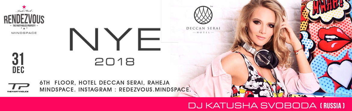 Book tickets online for New Year Eve 2018 NYE 18 at Rendezvous Mind Space with DJ Katusha Svoboda at ME and enjoy unlimited fun with food, drink.
