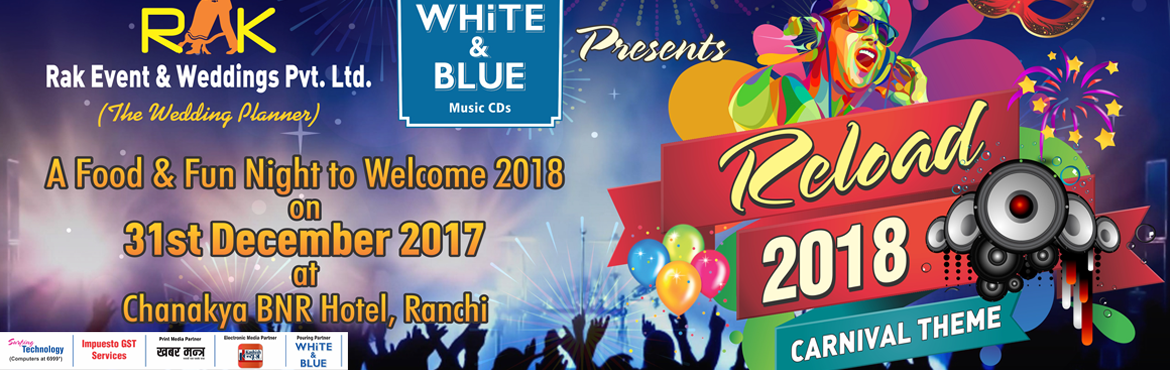Book Online Tickets for Reload 31st December Ranchi, Ranchi.   Kick-start New Year with Reload 2018, presented by Rak Event & Weddings PVT. LTD.Looking for some awesome 31st DEC NEW YEAR celebrations in city to say goodbye to 2017 and hello to 2018? Make your new year 2017 bash the party of the year b