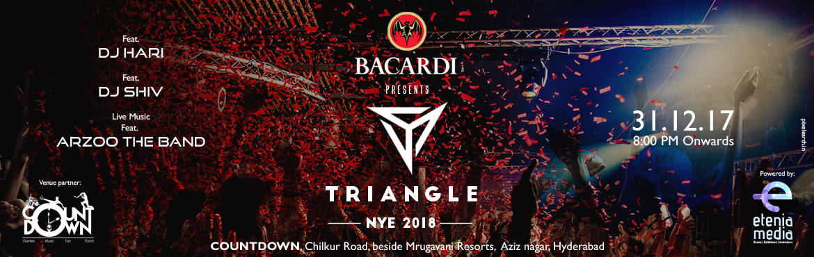 Book Online Tickets for Bacardi Presents Triangles NYE 2018, Hyderabad. Be what you wanna be, taking things the way they come, nothing is nice as finding paradise and Sippin on Bacardi Rum !! We The Triangle bring the paradise to you at COUNTDOWN , this New year\'s eve in Bacardi style with the most happening party in to