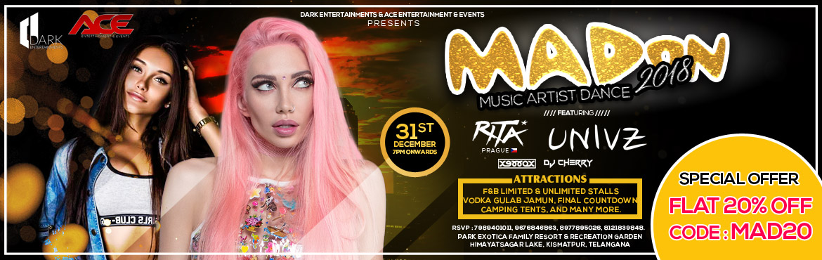 MAD ON - New Year Party 2K18 at Park Exotica