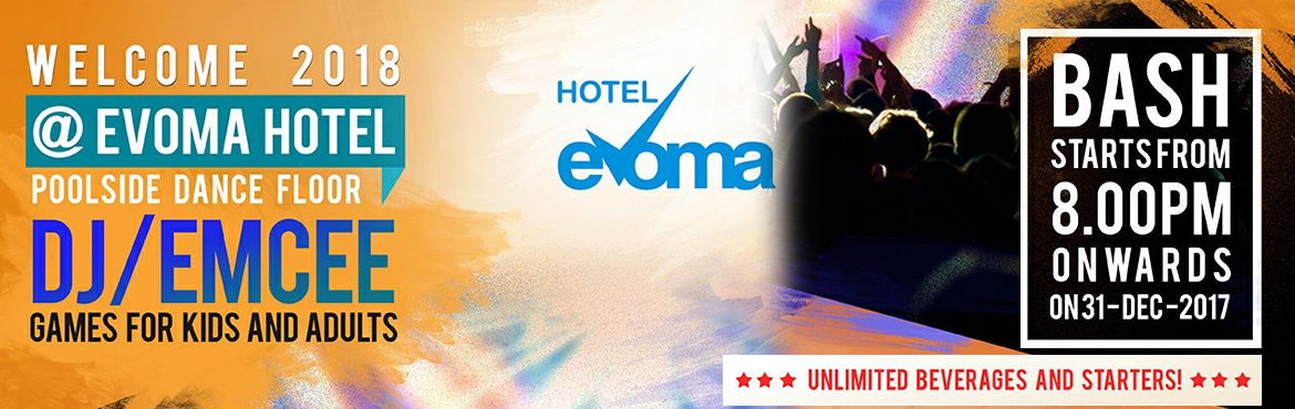 Book Online Tickets for NYC 2018@Hotel Evoma, Bengaluru. The time is near for a New Year Welcome 2018 @ Hotel Evoma Poolside Dance Floor DJ/EMCEE Fun Games for Kids and Adults Bash Starts from 8PM Onwards Unlimited Beverages & Starters Overnight Hotel Stay Stay Available Limited Early Bird Offer Availa