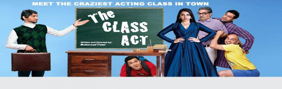 Book Online Tickets for The Class Act | N. Delhi | 9th December , New Delhi.   IN A CLASS OF THEIR OWN   Are you ready to be a part of The Craziest Acting Class in TOWN?   Maruti Suzuki, India's leading car company and ZEE Theatre, a special offering from the stable of the leading global content