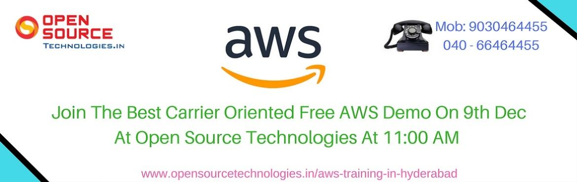 Join High Interactive Free AWS Demo with Industry Professionals on at Open Source Technologies @ 9th Of Dec @ 11 AM.