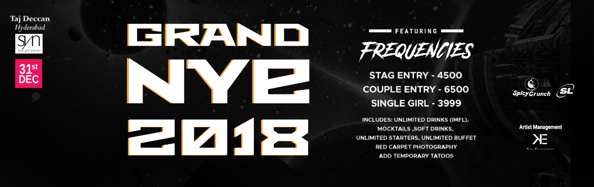 Book Online Tickets for Grand New Year Eve 2018 at Taj Deccan, Hyderabad. The most happening club in Hyderabad, Syn at Taj Deccan Hyderabad brings to you an amazing start for 2018! Join FREQUENCIES this New Year Eve and enjoy a fun packed night with Taj .. Includes: Unlimited Drinks (Blackdog, Smirnoff, Kingfisher, Ba