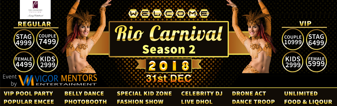 Book Online Tickets for RIO CARNIVAL SEASON-2 New Year 2018, Bengaluru.   With bigger and better than last season. Join us at \'Rio carnival Season 2' pool party - with a history of best new year experience we are getting you with best pool party destination in town, in heart of Bangalore city with t