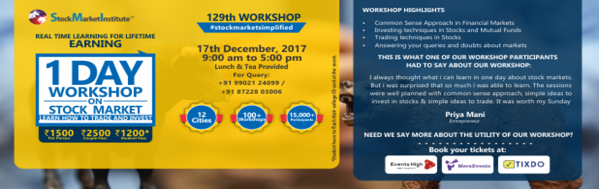 Book Online Tickets for One Day Workshop on Stock Market , Bengaluru. SMI proudly presents 129th One Day Workshop on Stock Markets that is thoughtfully designed to teach techniques of Trading and Investing delivered by eminent domain experts. This workshop removes the wrong perceptions you may have related to trading i