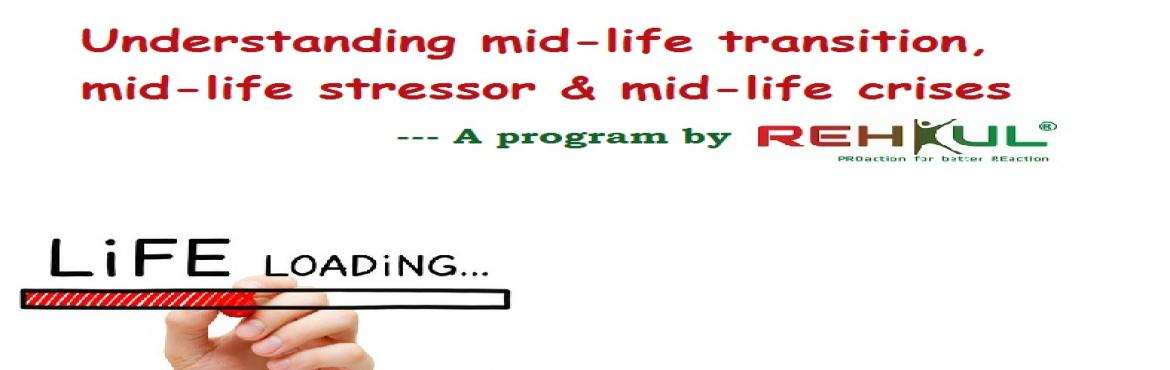 Book Online Tickets for Midlife transition- Lets make it smooth, New Delhi. Agenda: Understanding mid-life transition, mid-life stressor & mid-life crises Mid-life transitionoccur to both men and women anywhere from about age 37 through the 50s. However, thistransitionmay turns into mid-life