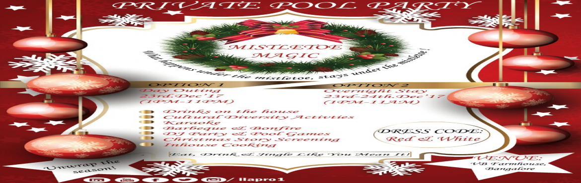 Book Online Tickets for MISTLETOE MAGIC, Kaggalipur.   TEAM UP presents MISTLETOE MAGIC, the best PRIVATE POOL CHRISTMAS PARTY in town with the best theme and in the most beautiful place VB FARMHOUSEHIGHLIGHTS :- Drinks on the house - Cultural diversity activities - Karaoke nights - BBQ and Bonfir