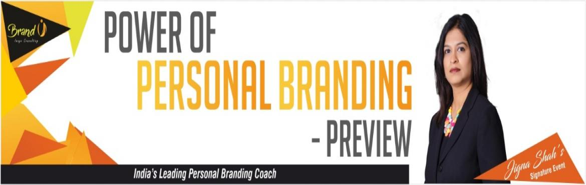 Book Online Tickets for Power of Personal Branding Preview, Hyderabad. Our Signature Program - Power of Personal Branding        Personal Branding is how people remember you. If you do not brand yourself, others will do it for you.  Don\'t let others create YOUR Personal Brand!  Attend this preview semina