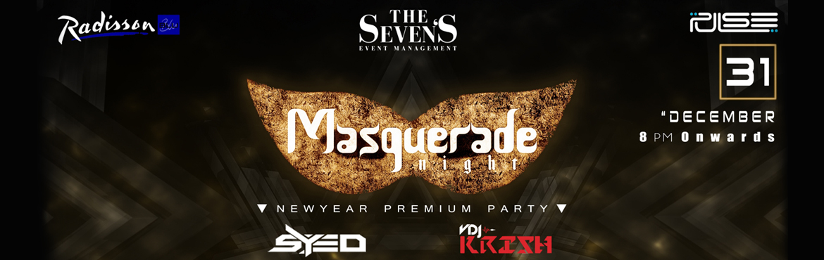Book Online Tickets for Masquerade Night 2018 at Radisson Blu, C, Chennai. Lets Gear up!!! Spread fun so wide for the next 12 new months altogether... Power up YES!!! It\'s NEW YEAR PREMIUM PARTY TIME!!! ••• THE SEVENS EVENT ••• PRESENTSTrending New year Theme party in center of the city i
