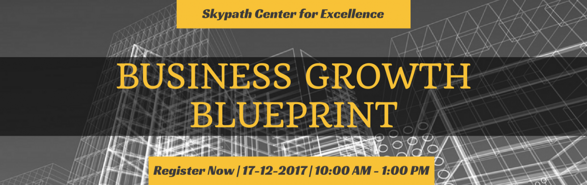 Book Online Tickets for Business Growth Blueprint, Indore.  Want to Start or Grow YOUR Business? Join us for 3 Hours - Business Growth Blueprint Workshop where you will design your:  Business Vision Core Value for Business Marketing Strategies Plan your Finances  Identify Activities for Rapid