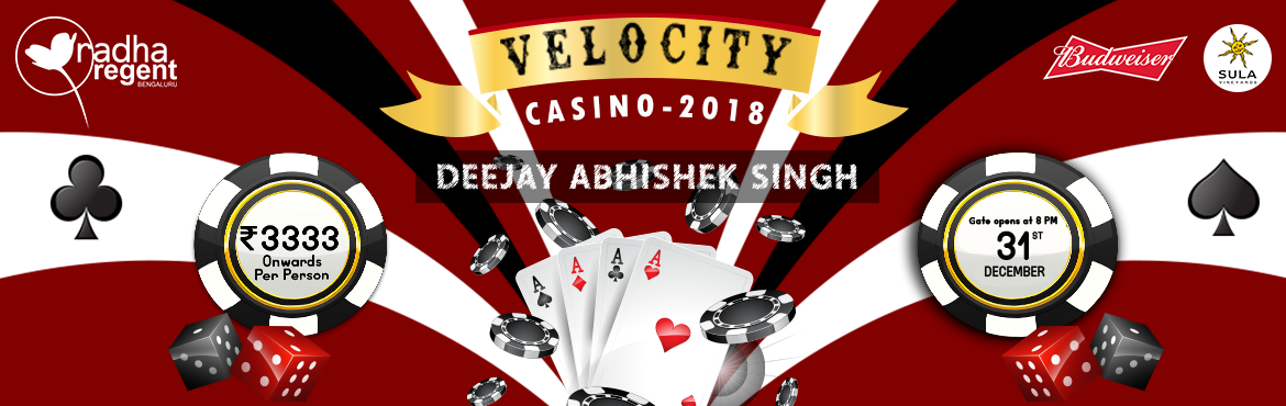 Book Online Tickets for Velocity Casino 2018, Bengaluru.  Waiting for the special day of the year?, VELOCITY Casino 2018 @ Radha Regent, Bangalore stands out with the versatile entertainments and its lavish food spread, over 200 plus dishes to relish over NYE's Eve.  What you have to do- Pay a s
