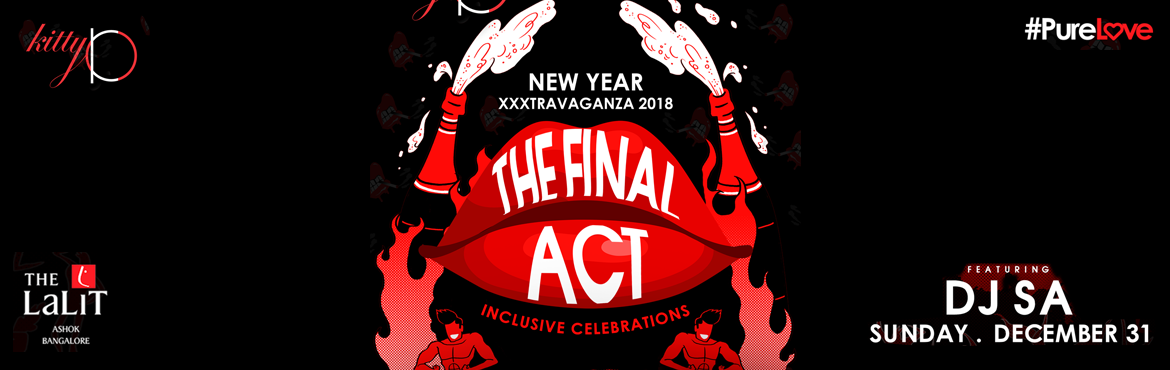 Book Online Tickets for The Final Act 2018 @ Kitty Ko The Lalit , Bengaluru.   Beginning of a brand new year calls for something memorable. Step into the year 2018,with the most Luxurious party in the city.The Final Act of 2017 at The Lalit Ashok Bangalore, happening at KittyKO is going tobe as massive as it can be in a