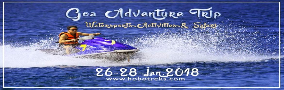 Book Online Tickets for Goa Adventure Trip, Bardez.  WHY THIS TRIP?Goa, a tiny emerald land on the west coast of India, the 25th state of the Union states of India, was liberated from Portuguese rule in 1961. It was a part of Union Territory of Goa, Daman & Diu till 30th May 1987 when