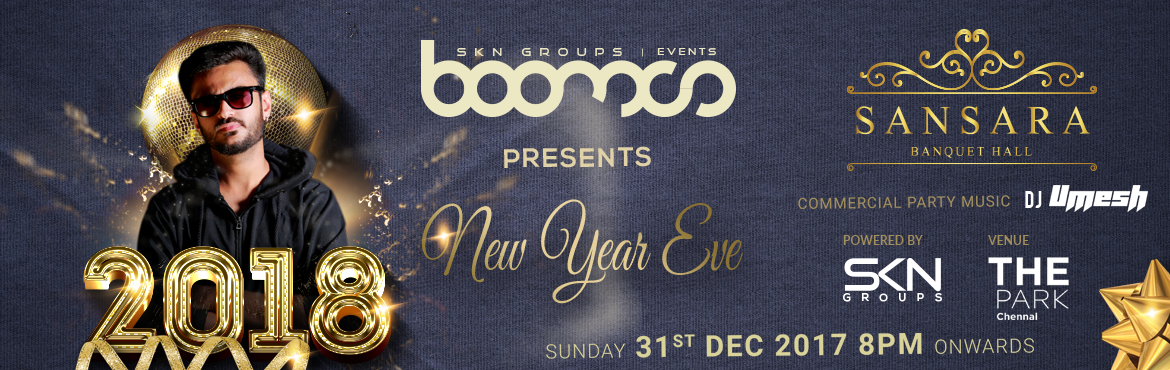 Book Online Tickets for New Year Eve 2018 at Sansara - Banquet H, Chennai. New Year Eve 2018 at Sansara - Banquet Hall, The Park Venue: Sansara - Banquet Hall Inclusions:   DJ : Umesh   Special Commercial Beats  Unlimited Imported Spirits & Starters  Now offer: 50%