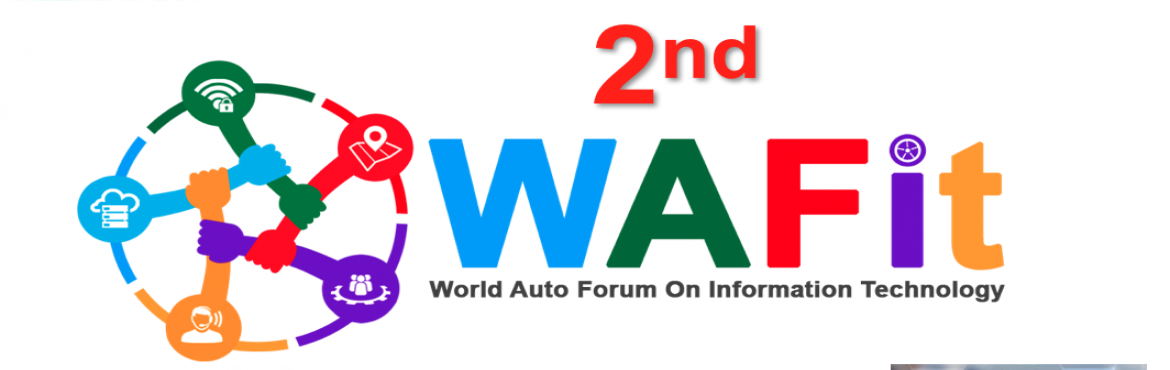Book Online Tickets for 2nd WAFit - World Auto Forum on IT , New Delhi.                     World Auto Forum presents 2nd WAFit! Auto CIO\'s, CXO\'s and IT Heads in a hall for a day.    CIO's & Heads from Auto Companies, Heads from Software, Hardware, Cloud, AI,