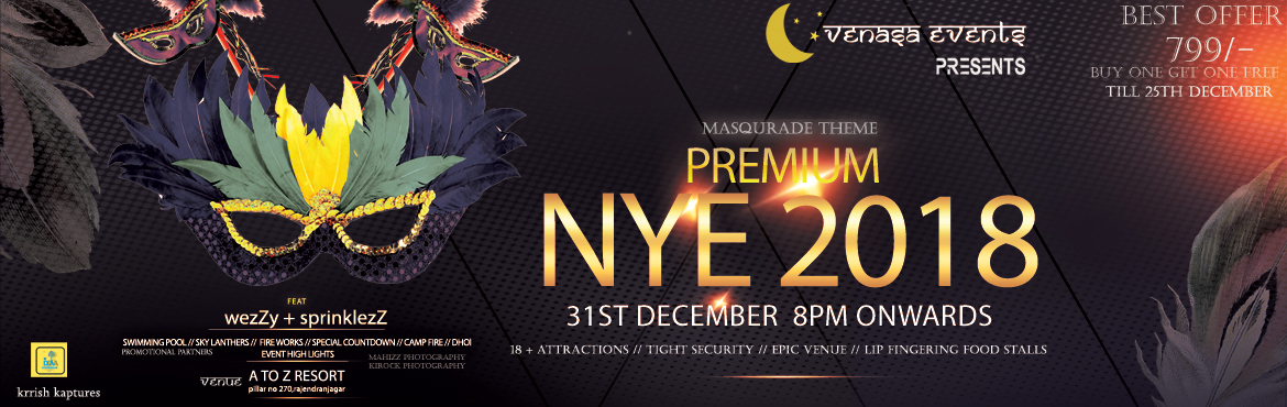 Book Online Tickets for Premium NYE 2018 at A to Z Resorts, Hyderabad. Brief Description : Get ready to beat the new year at the beautiful Open Door party in Hyderabad. Make this New Year Eve 2018 a memorable one by going to an NYE bash! This new year, reverberate in the celebrations at your favorite destination A TO Z