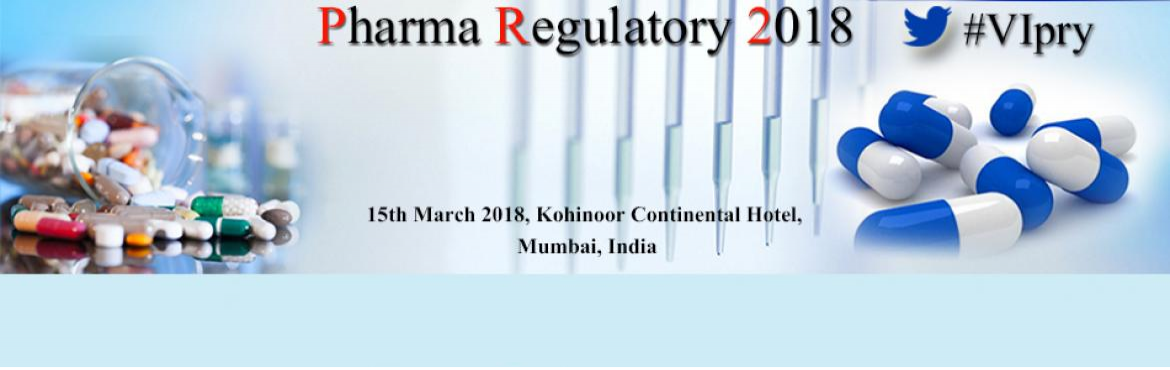Book Online Tickets for  Pharma Regulatory 2018, Mumbai.   Pharma Regulatory 2018   15th March 2018, Kohinoor Continental Hotel, Mumbai, India   \