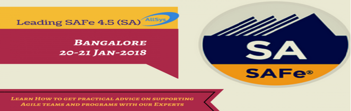 Book Online Tickets for Safe Agilist Training - Enrol Today Just, Bengaluru.  Greetings from AllSys!  Are you ready to upgrade your skills and stay competitive on this leading-edge landscape?If so explore our upcoming SAFe 4.5 Agilist (SA) training and certification course.  Course Overview: Scal
