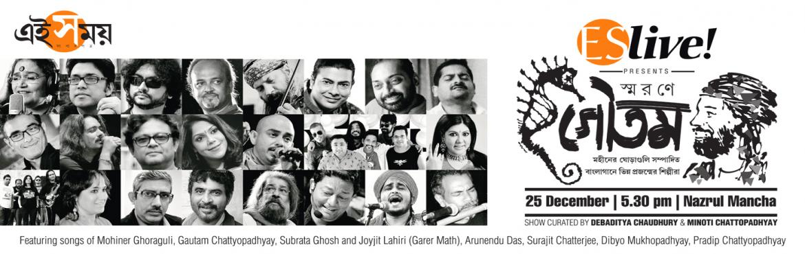 Book Online Tickets for Smarane Gautam - A musical tribute to Mo, Kolkata. ES Live! brings to you, an experience of a kind, a never seen before tribute to the first rock band and the much loved music outfit, in an exclusive tribute to Mohiner Ghoraguli, and its protagonist, Gautam Chattopadhyay. The music concert, at Nazrul