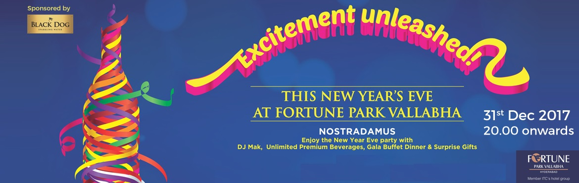 Excitement Unleashed NYE 2018 at Nostradamus, The Fortune Park Vallabha