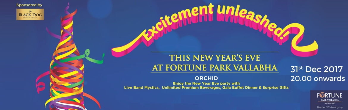 Excitement Unleashed NYE 2018 at ORCHID, The Fortune Park Vallabha