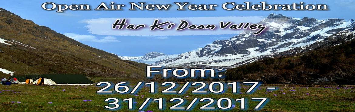 Book Online Tickets for Open Air New Year Celebration: 2017, Sankari Ra. Hello Everyone, Are you looming for something special for New Year Celebration?  So, We are inviting you to One of the best new year celebration of all time. Lets be with us for Open air new year Celebration in Har Ki Doon Valley. Here all you w