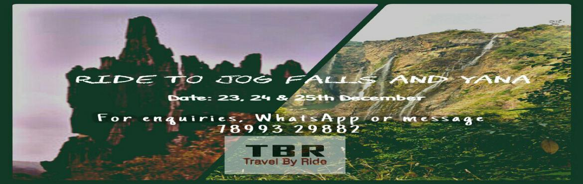 Book Online Tickets for Ride to the Natural Wonders - Jog Falls , Bangalore. Ride to the Natural Wonders Date: 23rd, 24th and 25th December Destination     : Jog falls and Yana Distance            : ~450km one way Departure