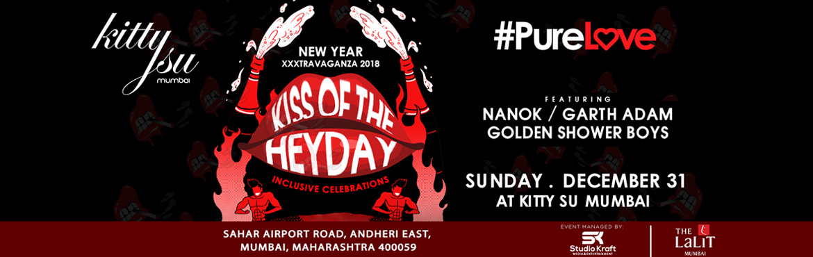 Book Online Tickets for KISS OF THE HEYDAY, Mumbai. Hello Lovelies,  I am gearing up for the grandest night of the year and I like to call it \'Kiss of the Heyday; (New Year XXXtravaganza) on the 31st of December.  On the deck duties: Nanok // Garth Adam  Highlight: Golden Shower Boys &