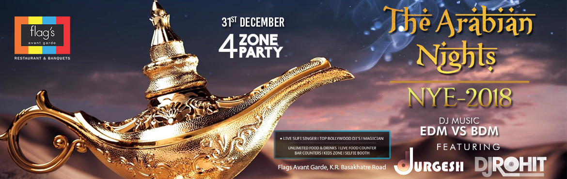 Book Online Tickets for The Arabian Nights NYE 2018, Mumbai.  Heya Party People Flag's Avant Garde brings you the Biggest NEW YEAR Bash 2018. Welcome the most happening NEW YEAR's EVE 2018 at Flag's Avant Garde known for offering its guests innovative & futuristic New Year Experience