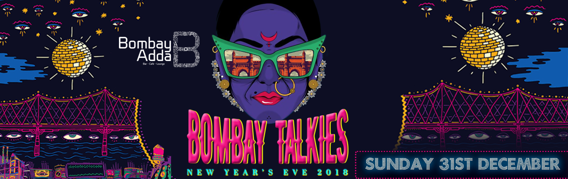 Bombay Talkies New Years Eve 2018 at Bombay Adda