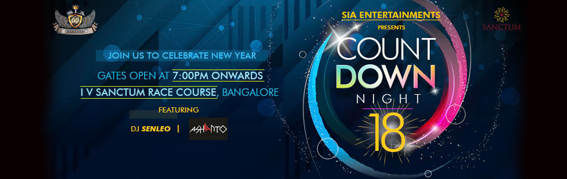 Book Online Tickets for Count Down NYT 18, Bengaluru.   #SIA_Entertainments#SIA_Newyeart_blast_Bangalore_2018#IV_Sanctum_Race_course This is something special day for you, enjoying all happiness of 2017, welcoming 2018 for more to achieve , we had made every thing for you to enjoy at the luxurious