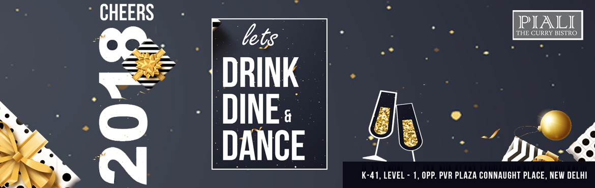 Book Online Tickets for PIALI NEW YEAR GALA DINNER AND DANCE, New Delhi. NEW YEAR GALA DINNER & DANCE WITH UNLIMITED FOOD & DRINKS  UNLIMITED IMFL & IMPORTED DRINKS WITH LAVISH FOOD & BEVERAGE