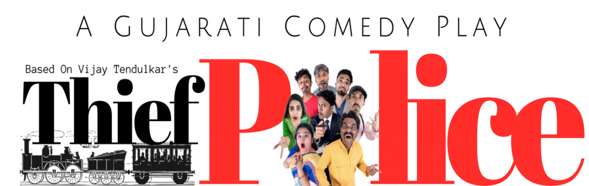 Book Online Tickets for Thief Police, Ahmadabad. The most Fabulous Event Organised by 9Kubes | Entertainment. This is a very Comedy play drama based on Vijay Tendulkar\'s Play.  To catch comedy Drama please visit us on Venue. For Book Tickets call on 9979799490
