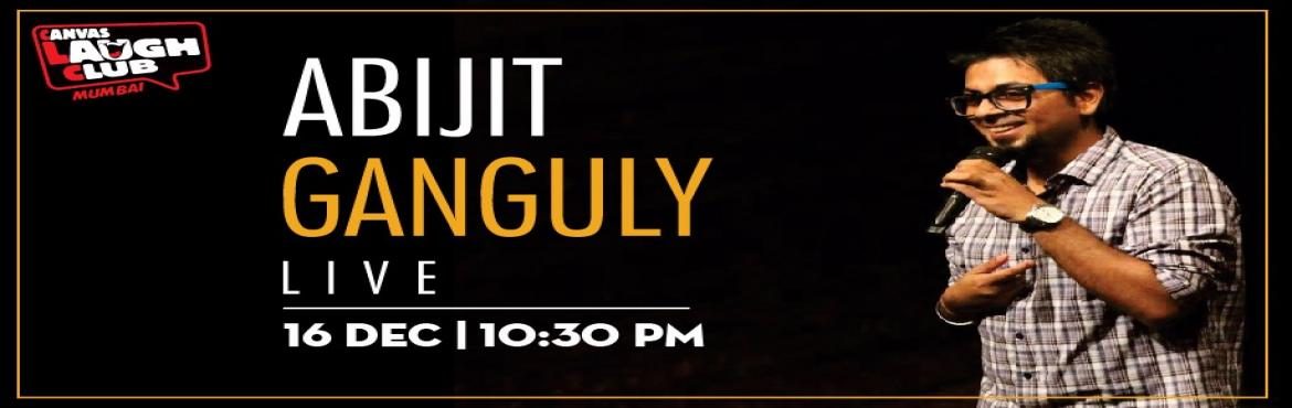 Book Online Tickets for Abijit Ganguly Live @ Canvas Mumbai, Mumbai. Abijit Ganguly is funny. He claims he\'s never been on Tinder. He is also very funny. He\'s certain one day he\'ll have six pack abs and be better looking than the handomest Bengali, Bappi Lahiri. Did we mention he is funny?Recently married to his lo