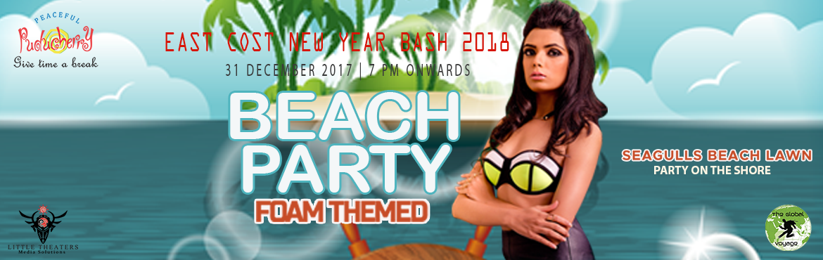 Book Online Tickets for East Coast New Year Bash 2018, Puducherry. East Coast New Year Bash 2018 Language or Type of music play: EDM,HOUSE,HIP HOP,FRENCH,SPANISH,ARABIC Join us as we party into a New Year! Dance out in the foam filled open lawn! Get ready to experience some extraordinary music from our Int