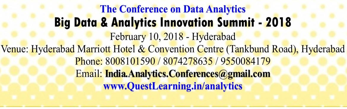 Book Online Tickets for Big Data and Analytics Innovation Summit, Hyderabad.   Quest Learning is proud to host  Big Data & Analytics Innovation Summit - 2018. Event is on Feb 10, 2018 at Marriott Hotel & Convention Centre Necklace road Hyderabad. Quest is offering its students passes to the confere