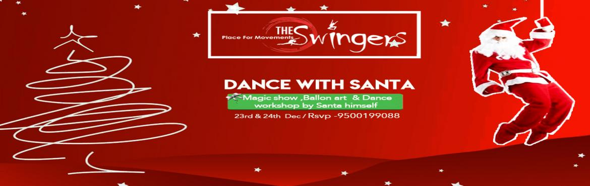 Book Online Tickets for Dance with Santa, Chennai. The Swingers Dance Company in association with Uplift Foundation is spreading the spirt & joy of christmas through their FREE Christmas Kids Carnival.   DANCE WITH SANTA-  * Dance Workshop by Santa  * Magic Show  * Balloon Art