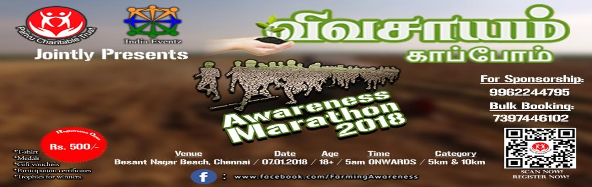 Book Online Tickets for RUN FOR FARM 2018 Awareness Marathon on , Chennai. INDIA EVENTZ & SPORTS&PARIVU CHARITABLE TRUST ORGANIZING MARATHON ON \'SAVE FARMING\' LIFE & DIFFICULTY BEHIND FARMINGFarming is most important since the beginning of our civilization. We all depend upon agriculture for food.
