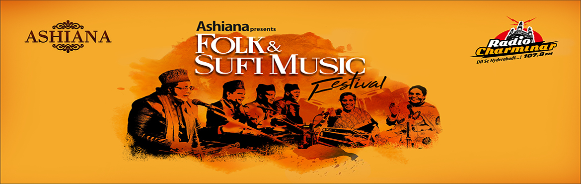 Book Online Tickets for Folk and Sufi Music Festival, Hyderabad.  Ashiana (Conference & Banquet Centre) Presents\
