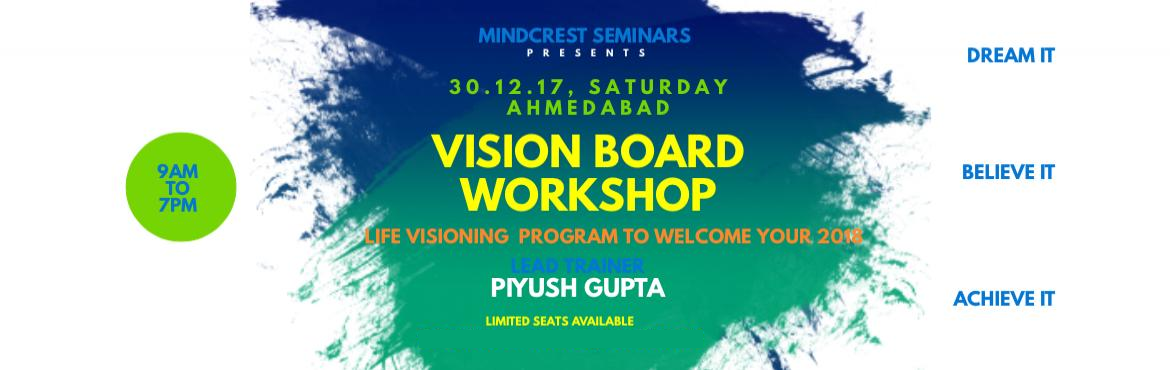 """Book Online Tickets for VISION BOARD WORKSHOP- LIFE VISIONING PR, Ahmedabad. VISION BOARD WORKSHOP 30.12.2017, Saturday, Ahmedabad (09:00 am to 07:00 pm) LIFE VISIONING PROGRAM TO WELCOME 2018 FOR YOUR SUCCESS AND CREATE YOUR LIFE VISION. """"Gift Yourself a Day toTransform yourThinkingusingNLP and"""