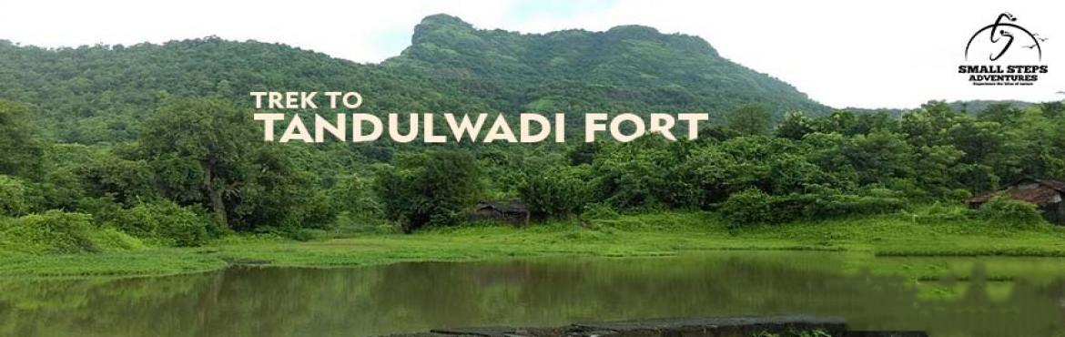Book Online Tickets for One day trek to Tandulwadi, Tandulwadi. One day trek to Tandulwadi Short Information: Type: Hill Fort Height: 1900 ft. from MSL Grade: Easy - Medium Base Village: Tandulwadi Date: 28 th January 2018  History of Tandulwadi fort: Tandulwadi fort w