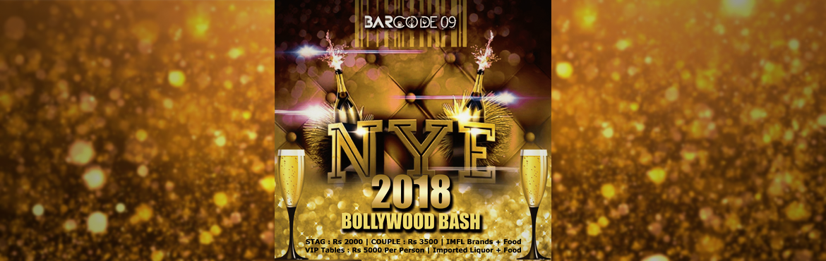 Book Online Tickets for NYE 2018 @ Barcode09, Mumbai.  NYE 2018 , a classic golden themed Decor , with unlimited liqour and food till morning 3 a m.   Rates :    Stags 2000 (50 pass) IMFL    Couple 3500 (30 pass) IMFL   Smiroff , blenders , kingisher , old monk , Foste