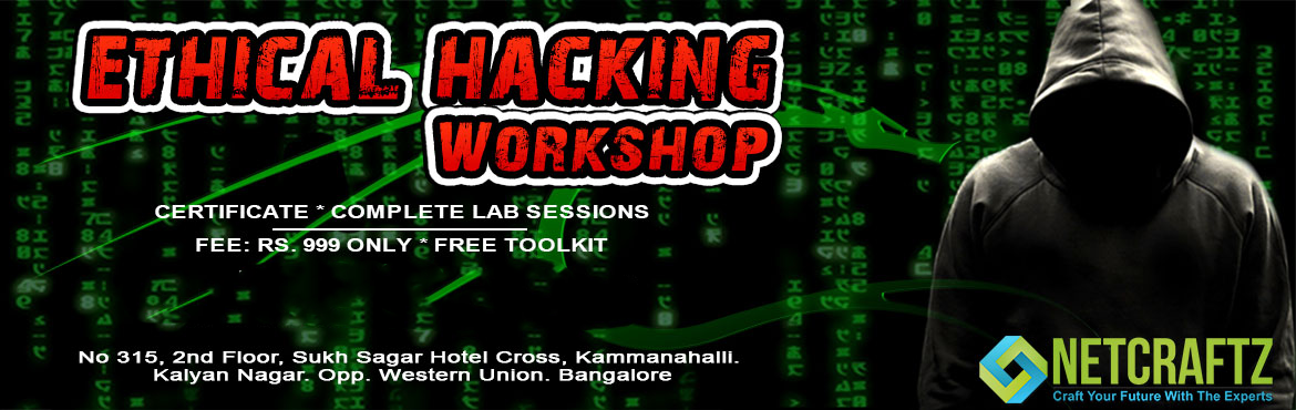 Book Online Tickets for Ethical Hacking - Workshop, Bengaluru.   Overview of the WorkshopOne day Workshop on Ethical Hacking and Cyber Security. It will completely be practical lab sessions. Offensive and Defensive attacks will be taught.Company\'s ProfileNETCRAFTZ is an EC-Council accredited Training