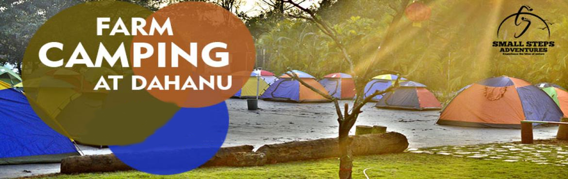 Book Online Tickets for Camping at Orchard Farm, Dahanu on Janua, dahanu. Small Steps Adventures: Camping at Orchard Farm, Dahanu Farm Camping: Come take camping experience with Mother Nature away from the city, experience Cold Air, Dark Night, Warm Fire, Bright Stars.Away from the hustle and bustle of the city enjoy
