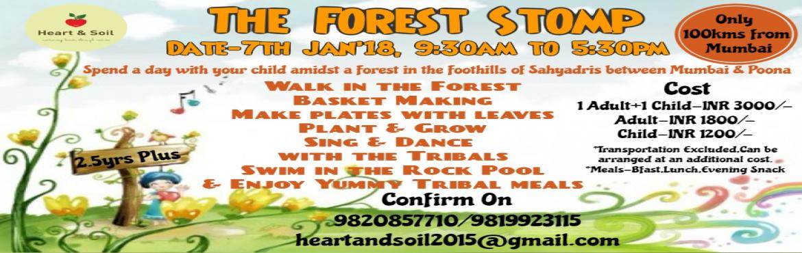 Book Online Tickets for The Forest Stomp, Aurangabad.    Join us for The Forest Stomp on 7th Jan\'17 to spend a day Amidst a Forest in the Foothills of Sahyadris with your child!Situated between Mumbai & Pune, about 100 km from Mumbai, and 10 km from Neral station, the forest village