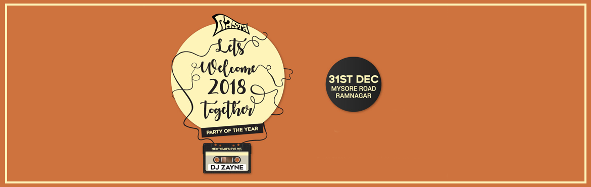 Book Online Tickets for New Year Party Rasta Ramanagara, Ramanagara.   Rasta Lets Welcome 2018 together Party Of The Year- Fun extended  at Rasta Ramnagar  Featuring  D.J Zayane. Non stop music Marathon, Fire Work Surrounded with lavish greenery spreading in 3 acre area, Open Air ambiance, Best pla